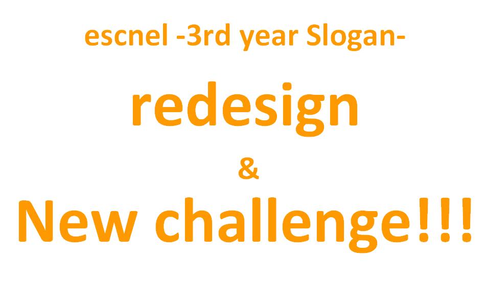 【祝】エスネルデザイン2周年。3nd Year Slogan「Redesign & New challenge!!」